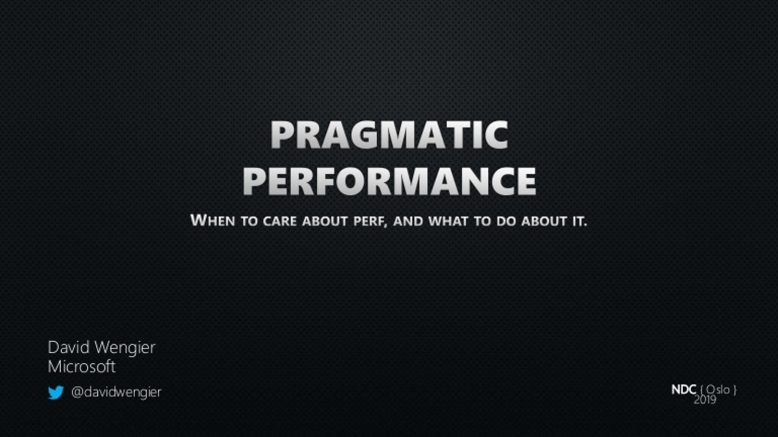 Pragmatic Performance: When to care about perf, and what to do about it