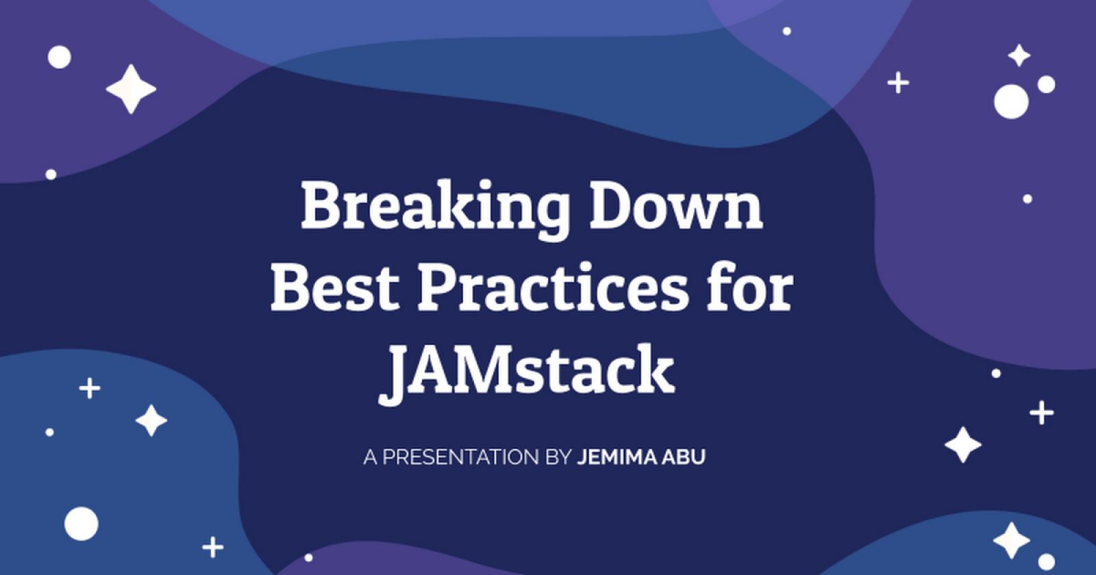 Breaking Down Best Practices for JAMstack