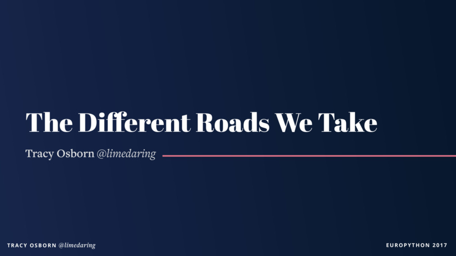 Keynote: The Different Roads We Take
