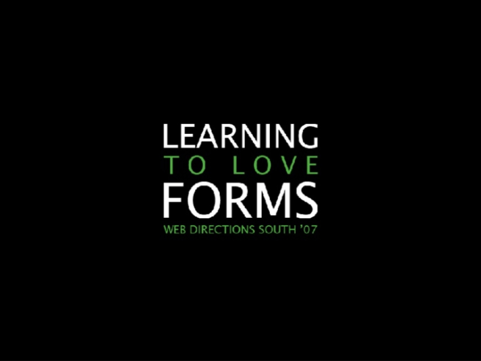 Learning To Love Forms