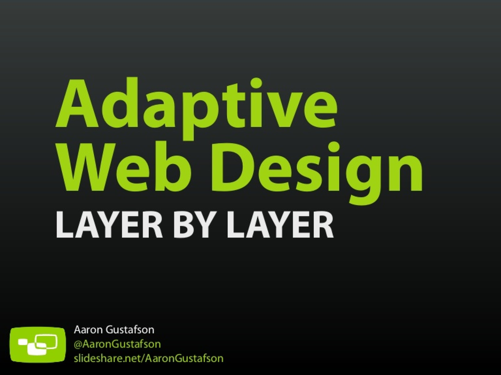 Adaptive Web Design: Layer by Layer [Workshop]