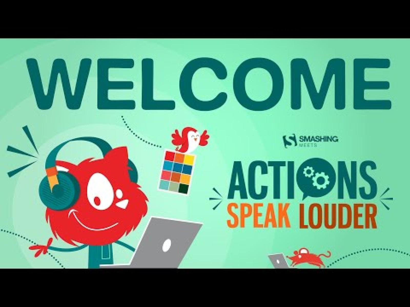 Smashing Meets — Actions Speak Louder
