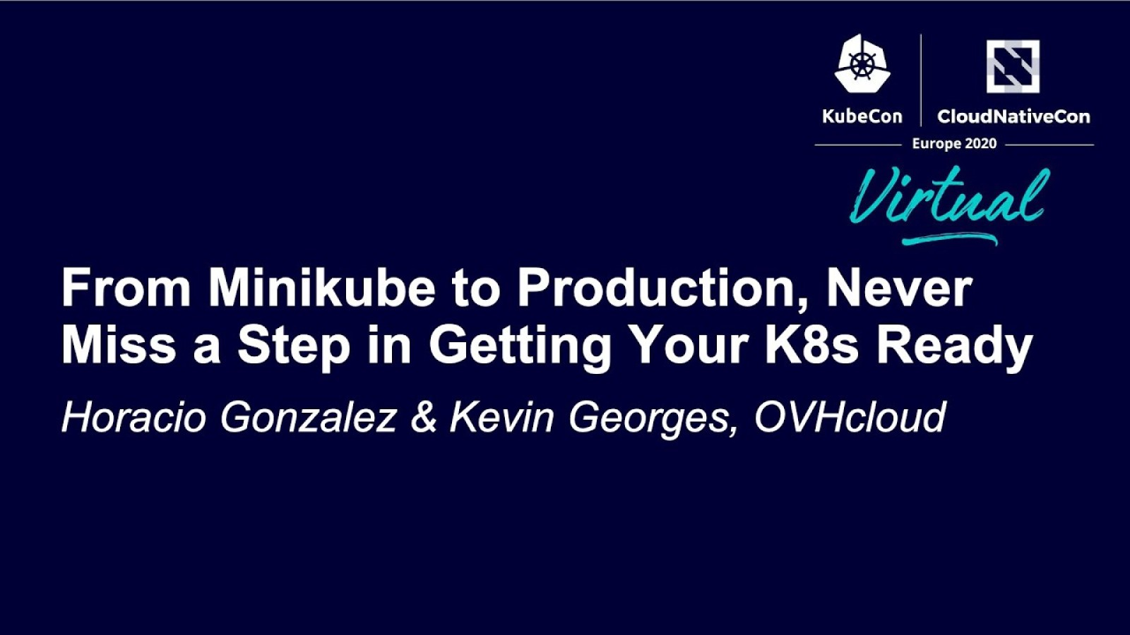 From Minikube to Production, Never Miss a Step in Getting Your K8s Ready