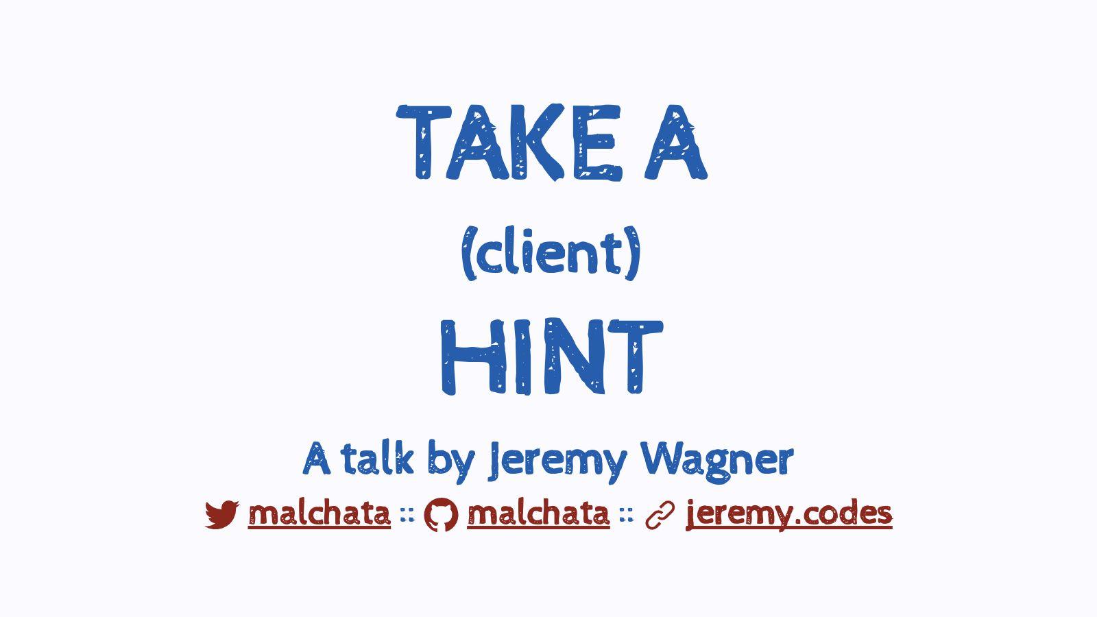 Take a (Client) Hint!
