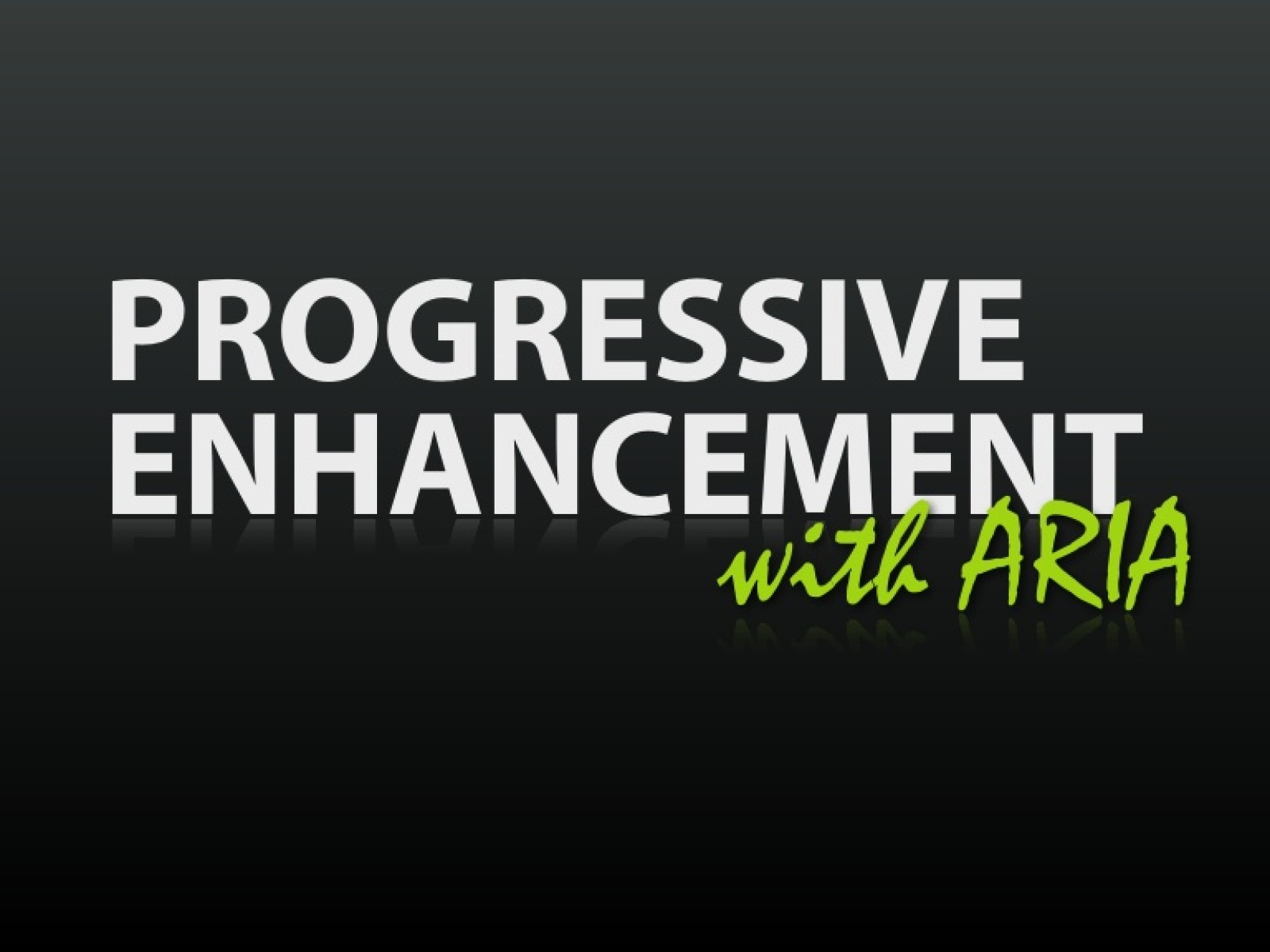 Progressive Enhancement with ARIA