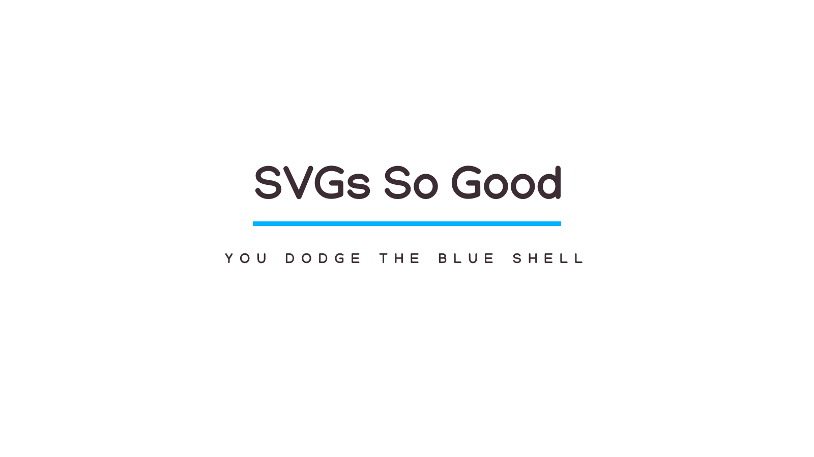 SVGs So Good, You Dodge the Blueshell
