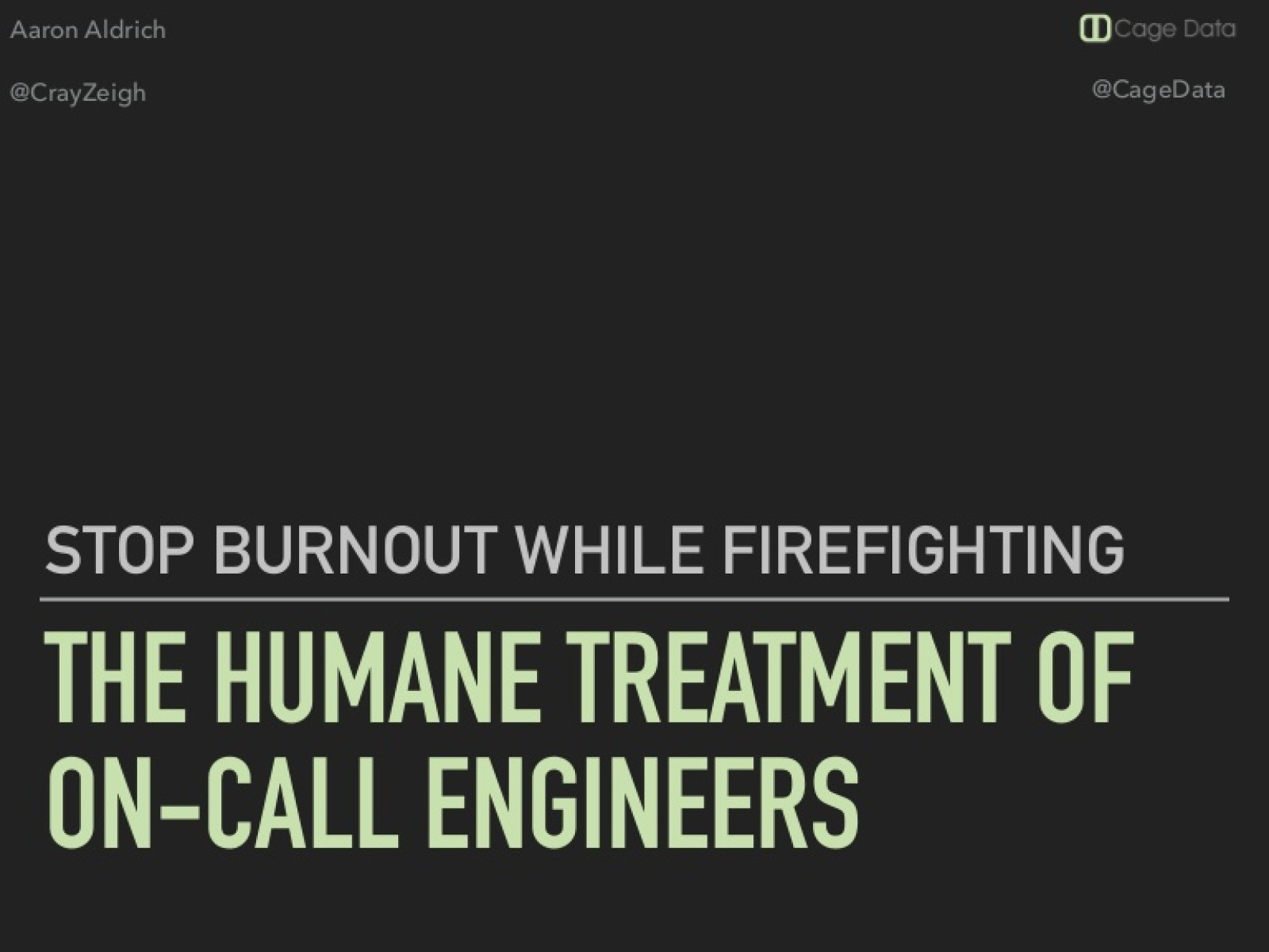 The Humane Treatment of On-Call Engineers