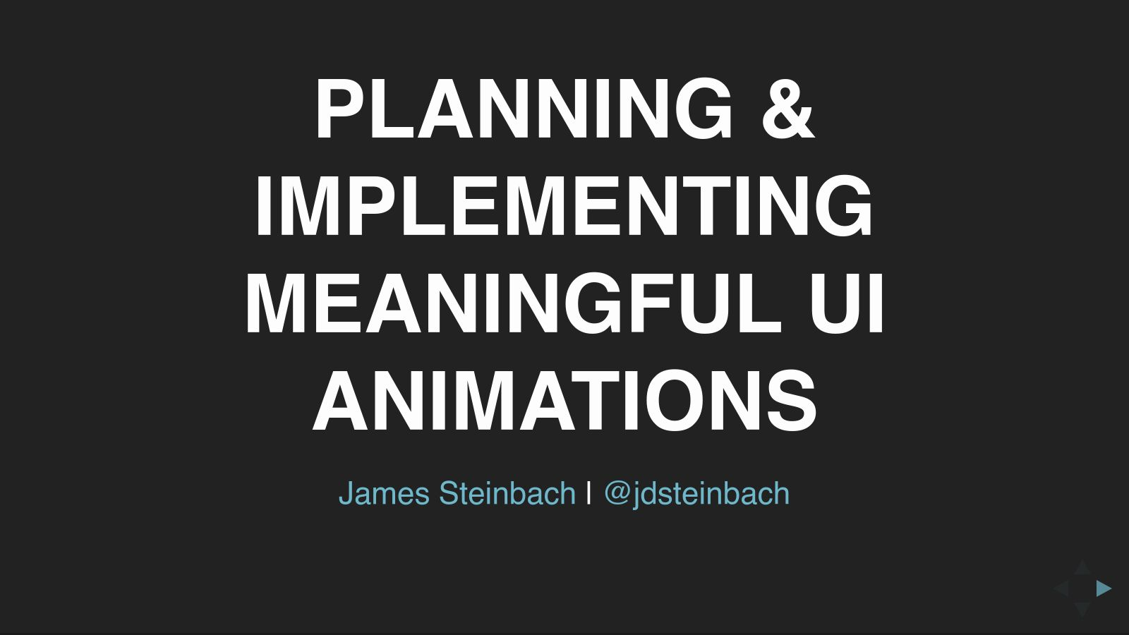 Planning & Implementing Meaningful UI Animations