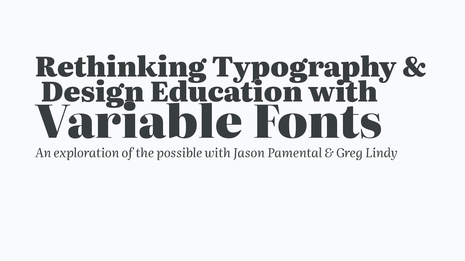 Rethinking Typography &  Design Education with Variable Fonts