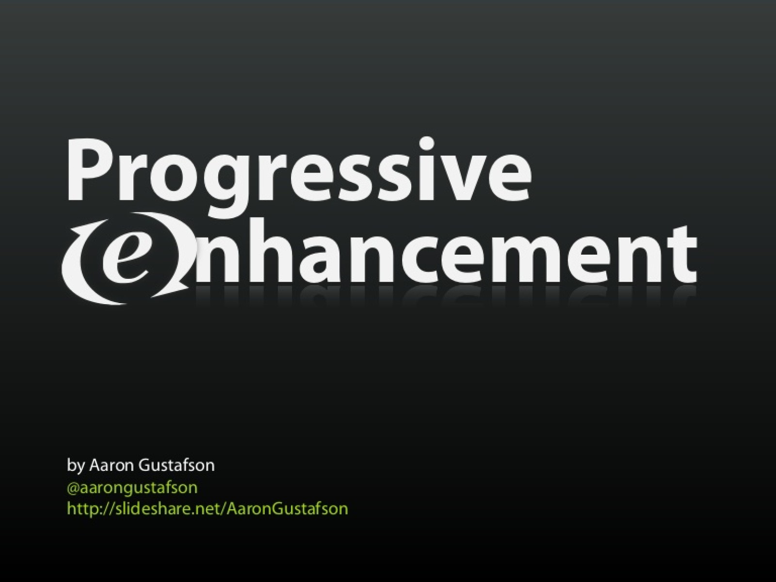 Progressive EEnhancement