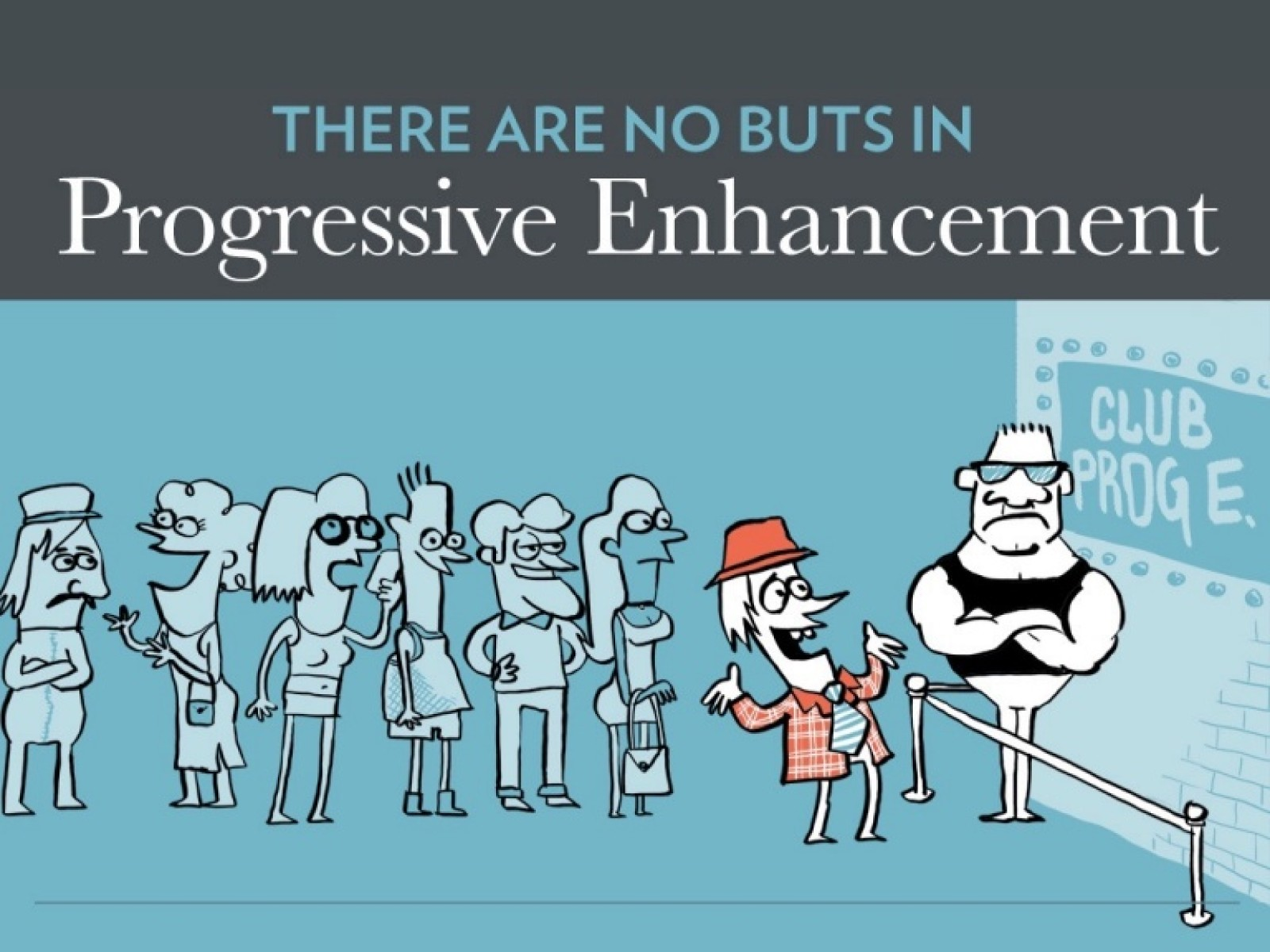 "There Are No ""Buts"" in Progressive Enhancement"
