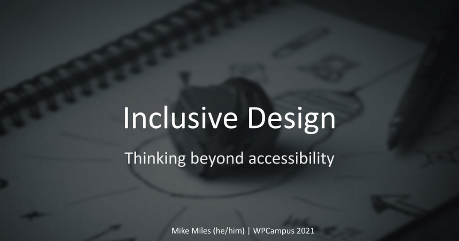 Inclusive Design: Thinking beyond accessibility