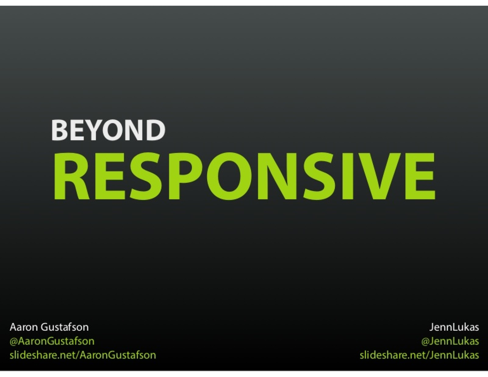 Beyond Responsive [Workshop]