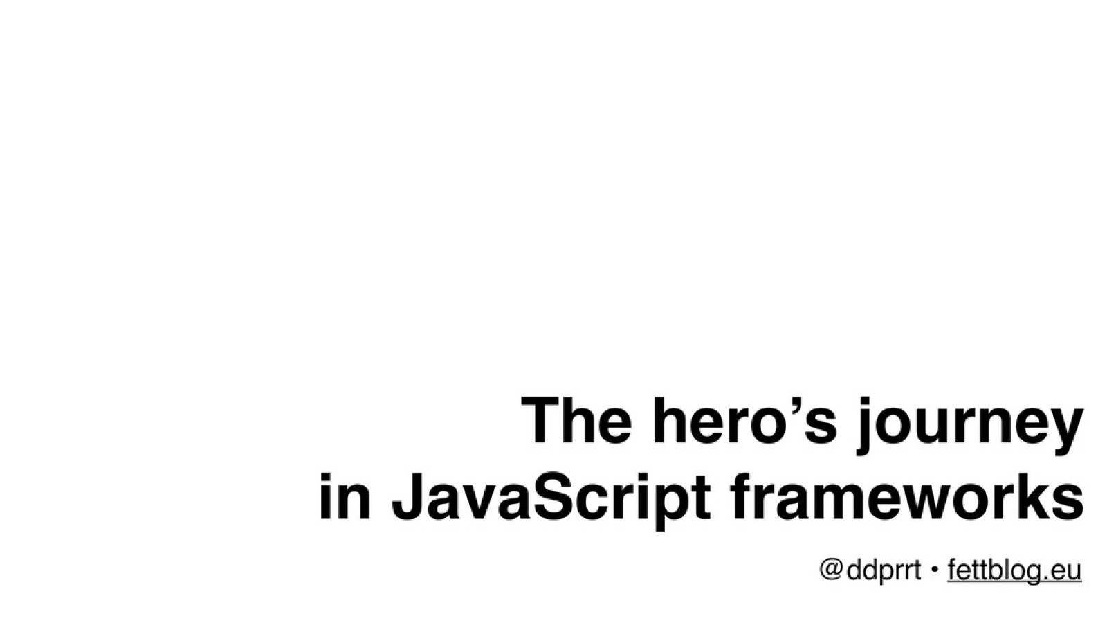 The hero's journey in JavaScript frameworks