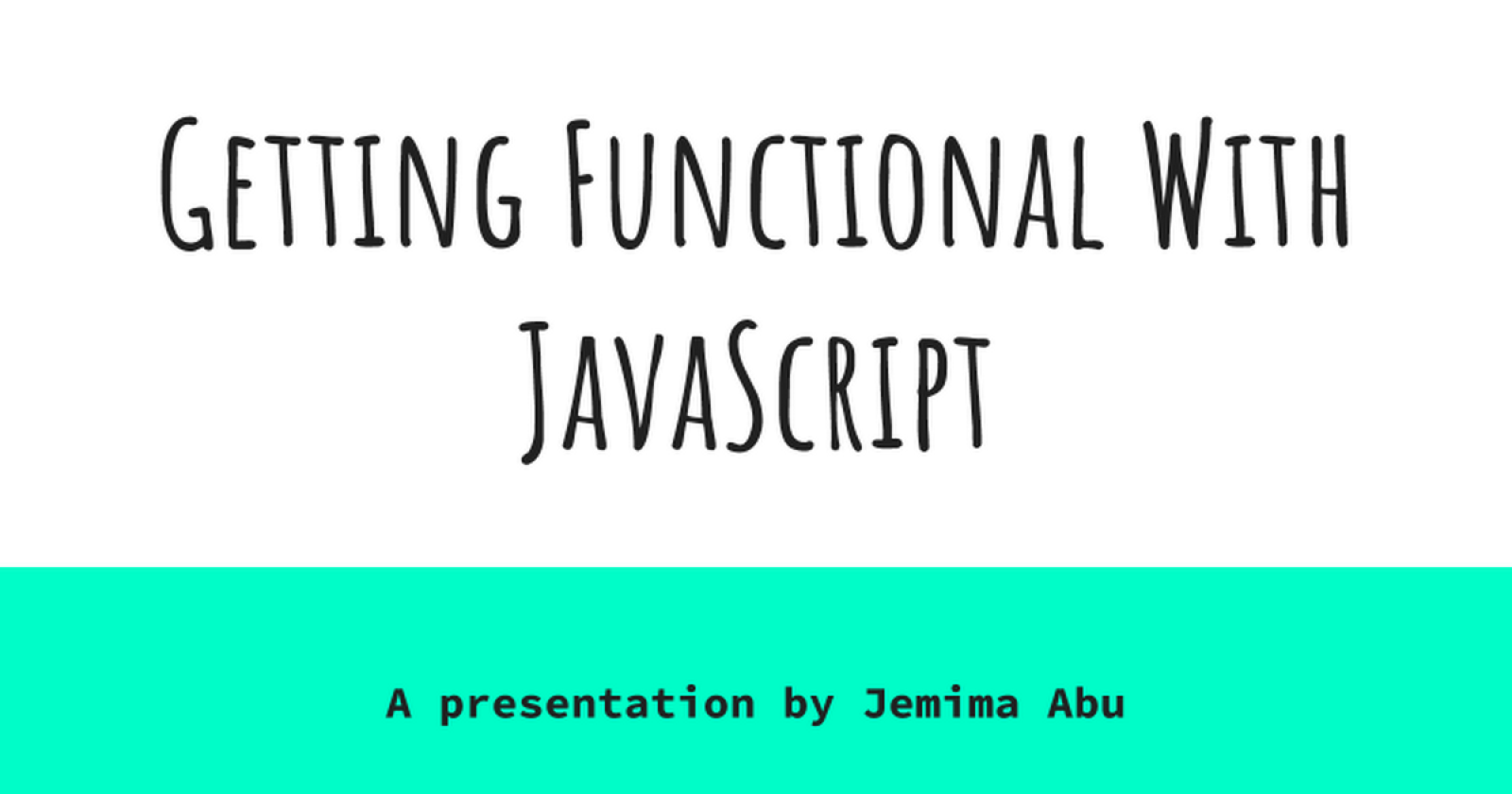 Getting Functional With JavaScript