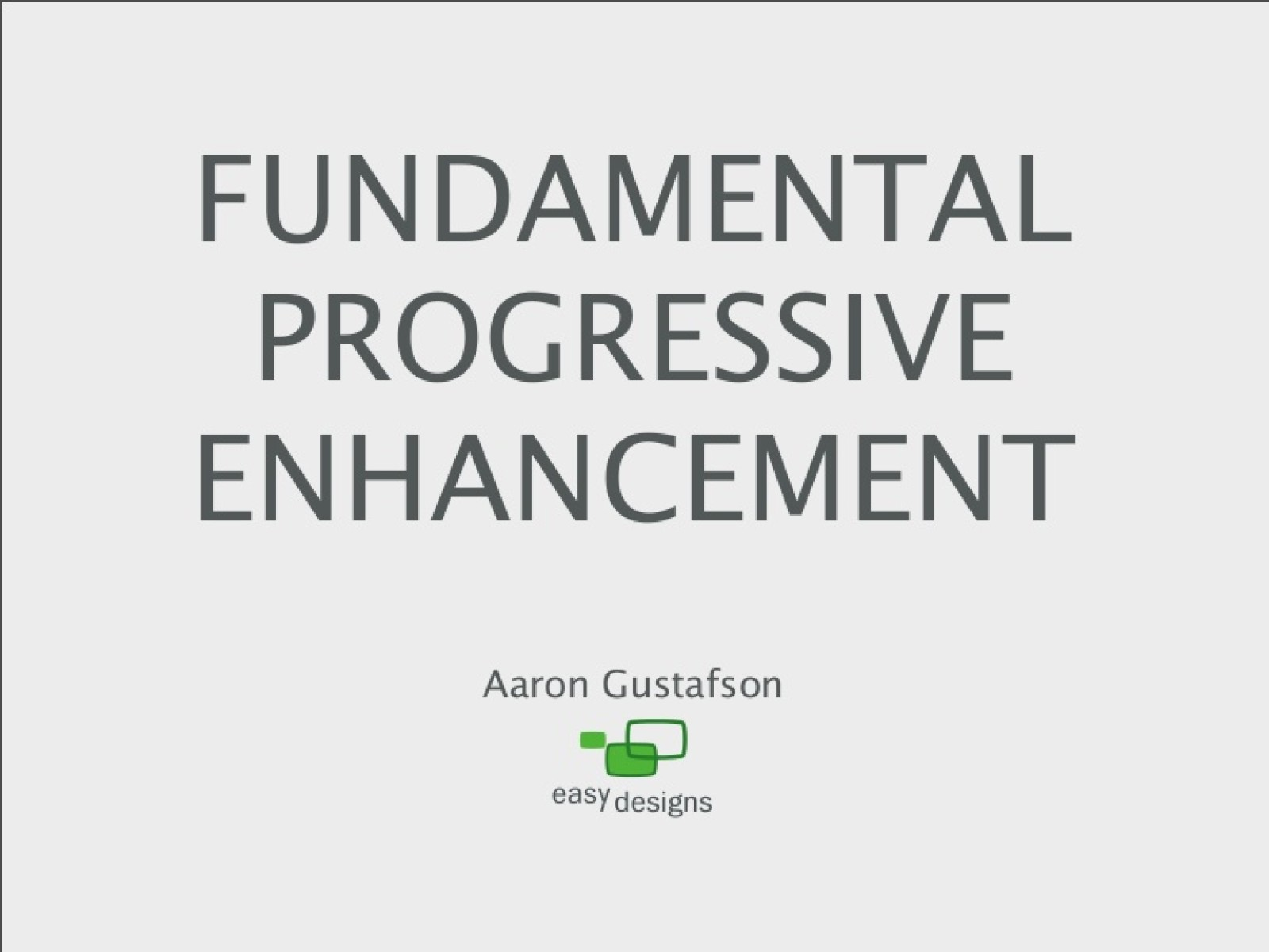 Fundamental Progressive Enhancement