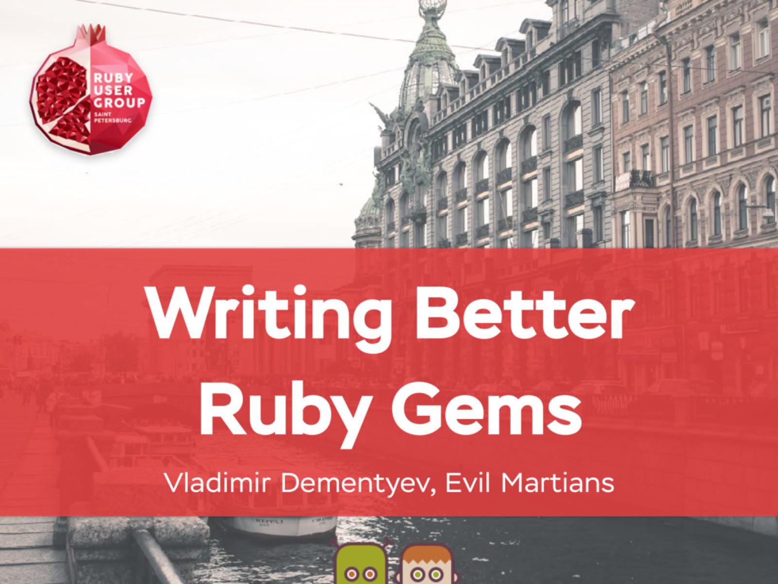 Writing better Rubygems