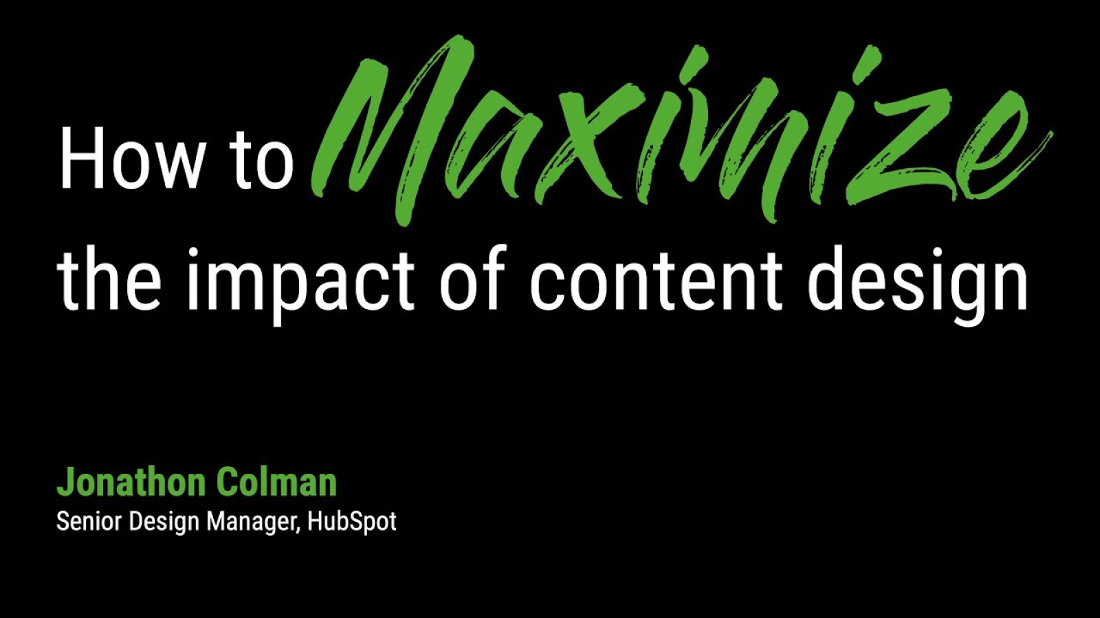 Keynote: How to maximize the impact of content design