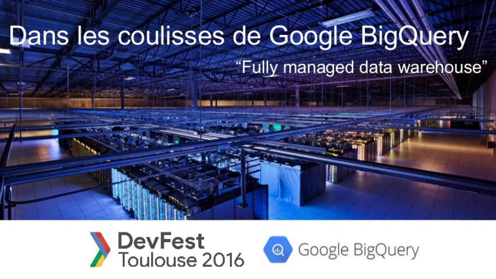 Dans les coulisses de Google BigQuery