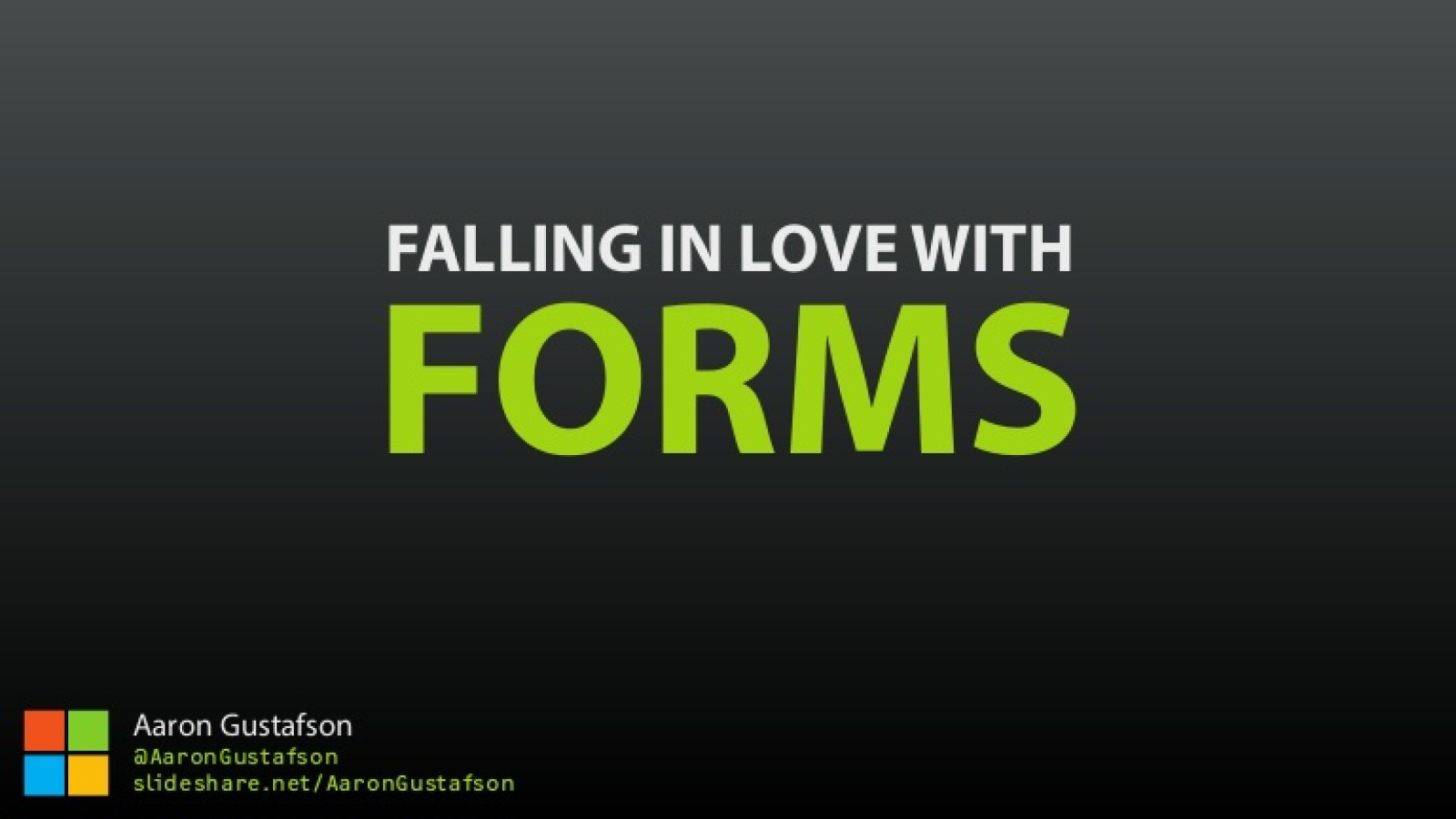Falling in Love with Forms