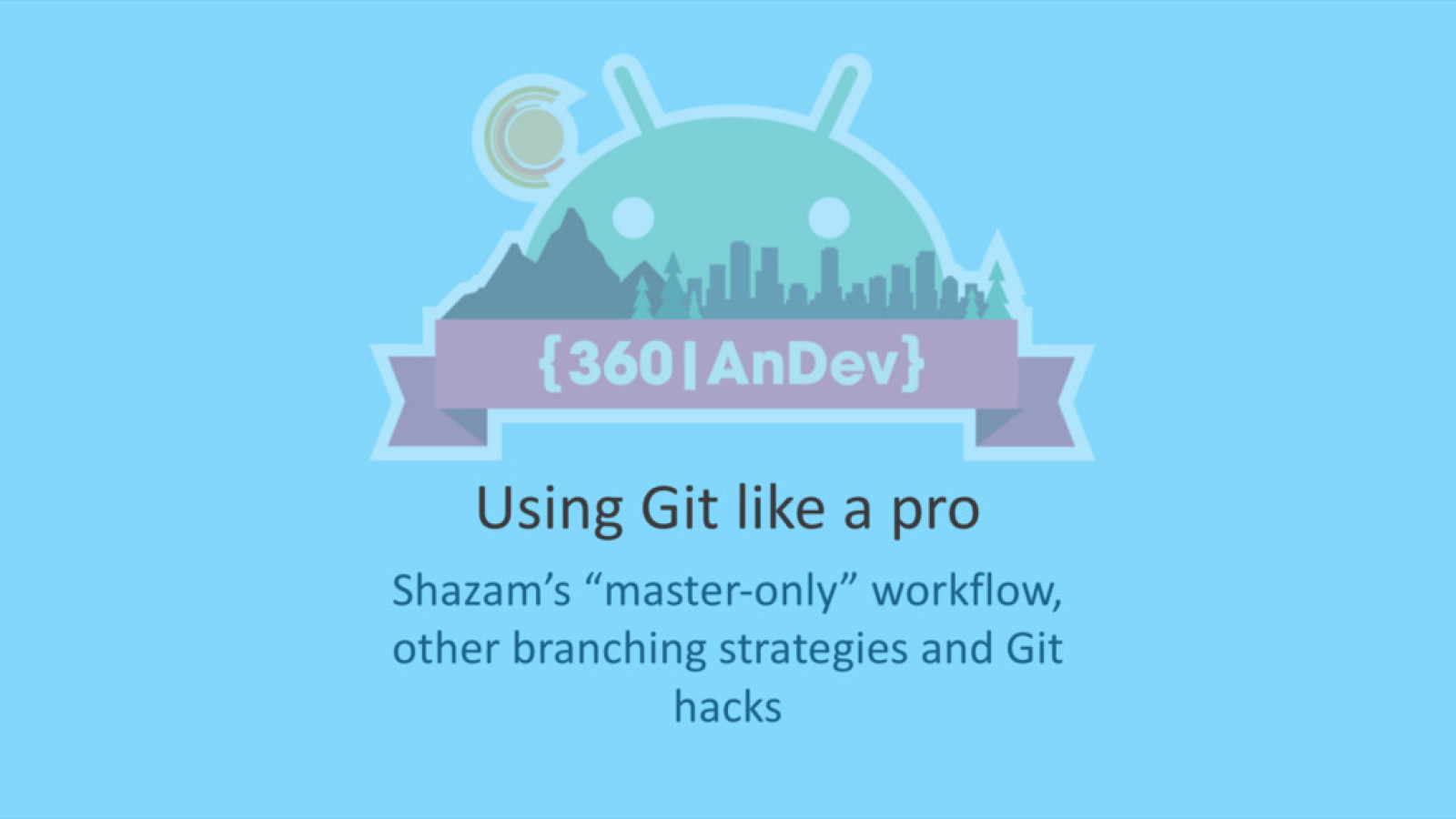 "Using Git like a pro: Shazam's ""master-only"" workflow, other branching strategies and Git hacks"
