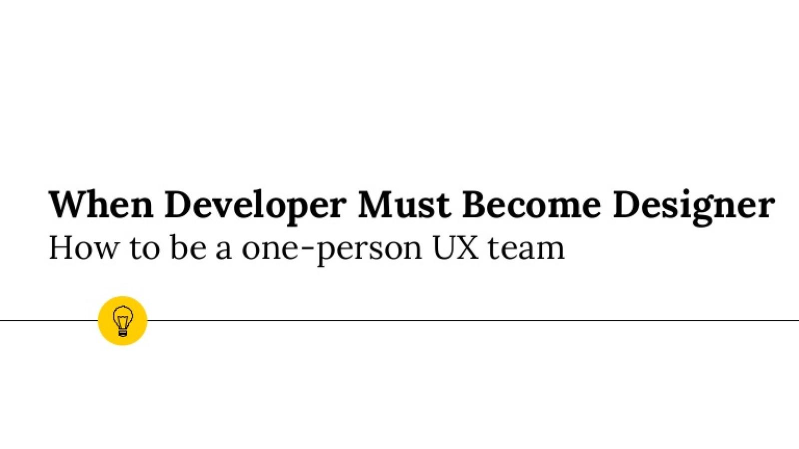 When developer must become designer