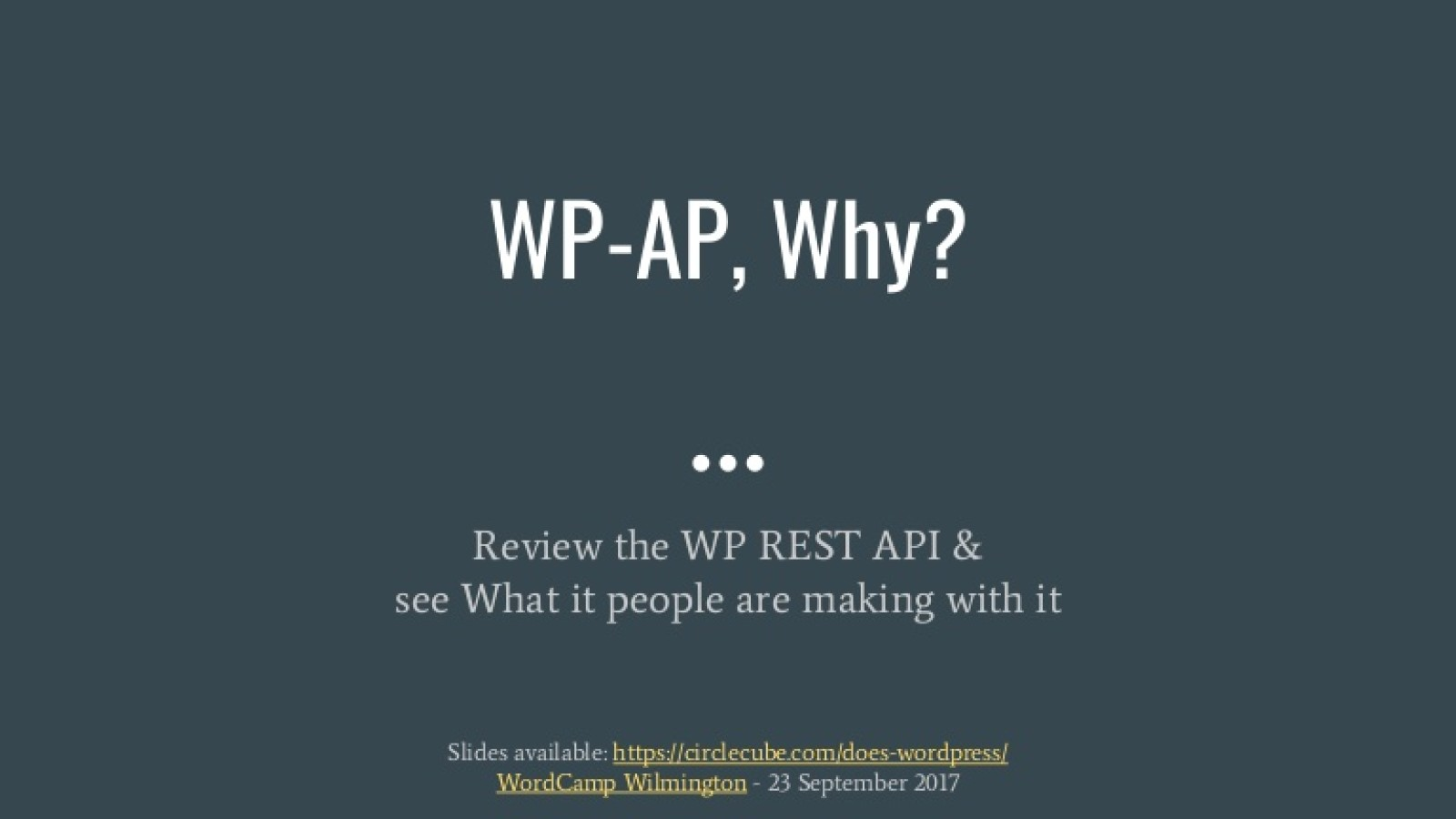A, P Why? Review of the WP REST API and see What it is Making