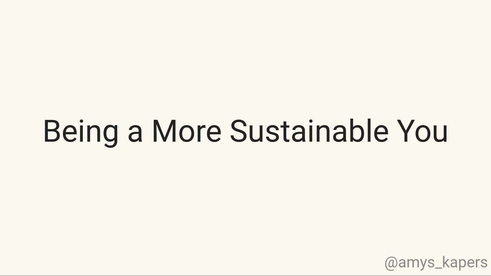 Being a More Sustainable You