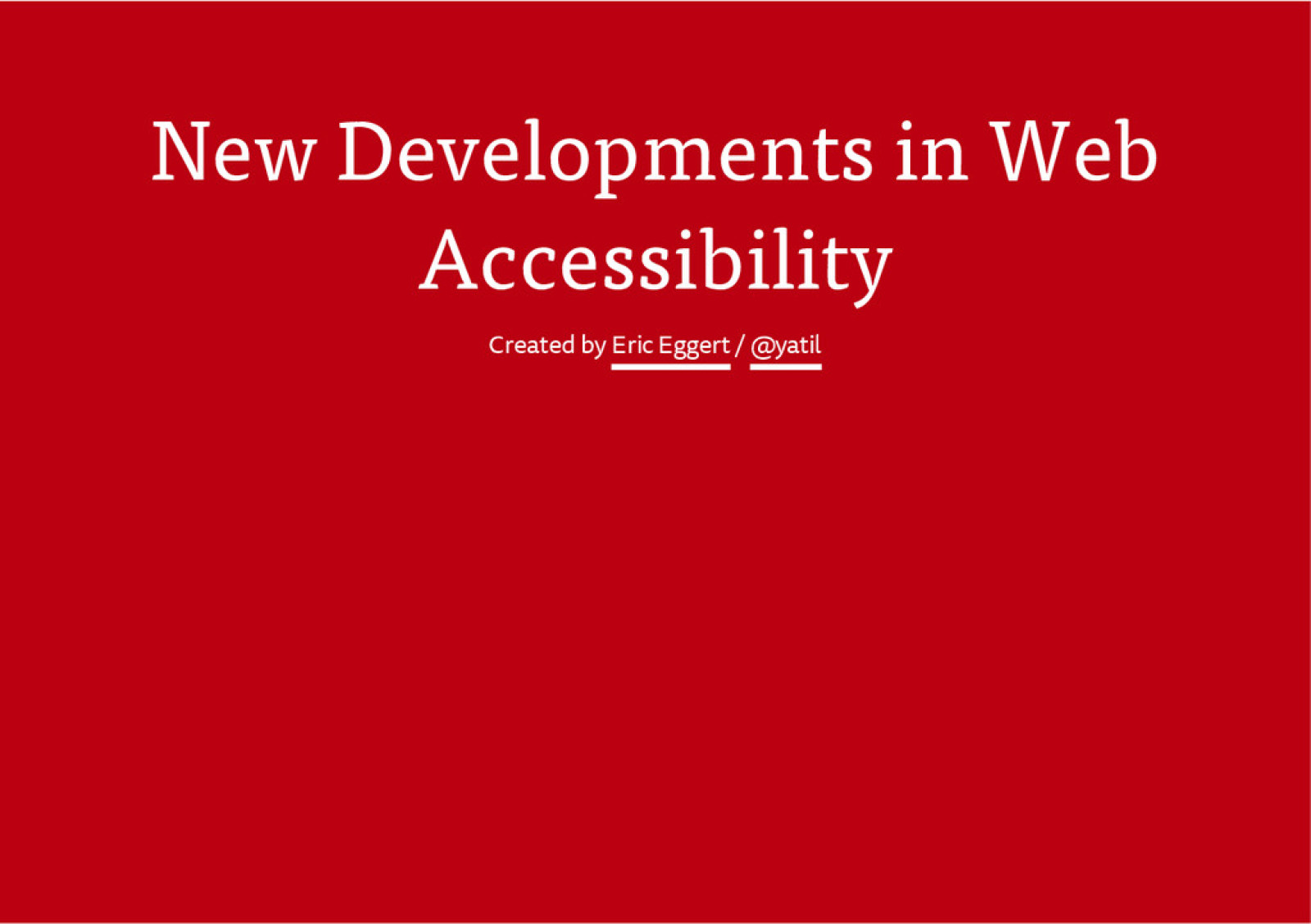 New Developments in Web Accessibility